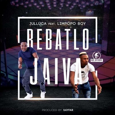 Julluca – Rebatlo Jaiva ft. Limpopo Boy
