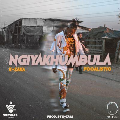 K-Zaka – Ngiyakhumbula ft. Focalistic