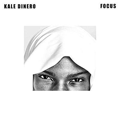 Kale Dinero – Focus