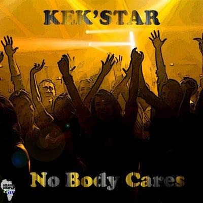 Kek'star – Nobody Cares (Original Mix)