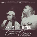 Kelvin Momo & Precious DJ – Come Closer ft. Benjamin & Thato