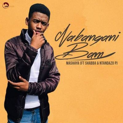Mashaya – Nabangani Bam ft. Shabba Cpt & Ntandazo P
