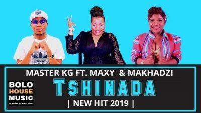 Master KG – Tshinada ft. Maxy & Makhadzi