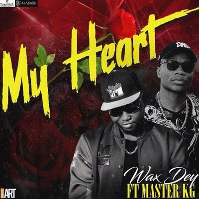 Master KG & Wax Dey – My Heart + Video
