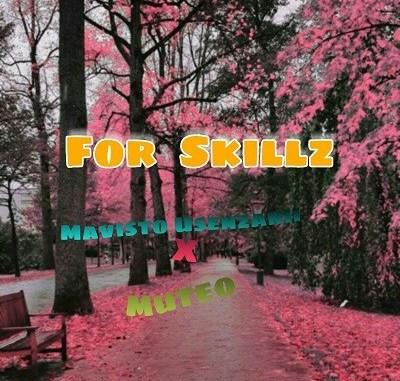 Mavisto Usenzani x Muteo – For Skillz