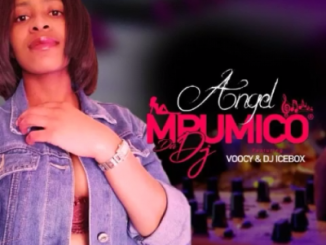 Mpumico Da DJ – Angel ft. DJ Icebox & Voocy