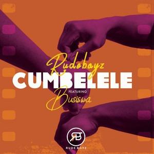 RudeBoyz & Busiswa – Cumbelele