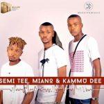 Semi Tee, Kammu Dee & Miano – Gabadiya (Vocal Mix)