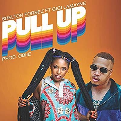 Shelton Forbez – Pull Up ft. Gigi Lamayne