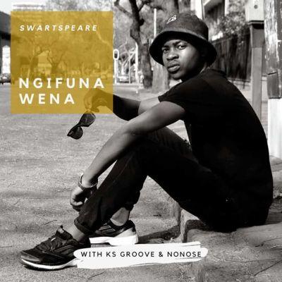 Sjavas Da Deejay & Killer T – Ngifuna Wena ft. Swartspeare & Nonose
