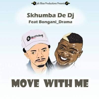 Skhumba De Dj – Move With Me ft. Bongani Drama