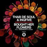 Thab De Soul & InQfive – Bought Her Flowers