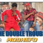 The Double Trouble – Modhefo
