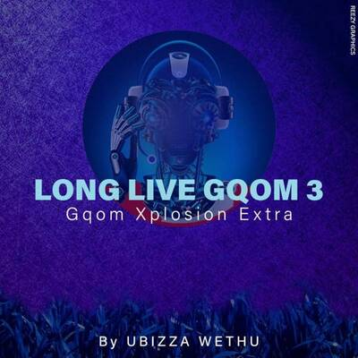 uBiza Wethu – Long Live Gqom 3 Mixtape