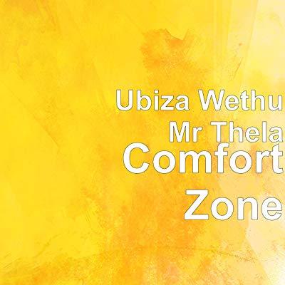 uBiza Wethu & Mr Thela – Comfort Zone