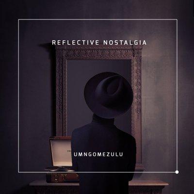 UMngomezulu – Reflective Nostalgia