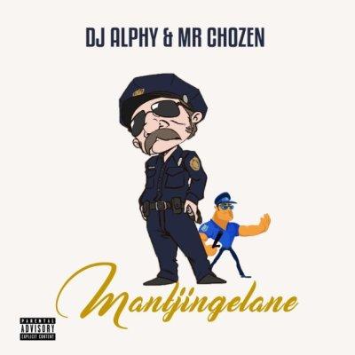 DJ Alphy & Mr Chozen – Mantjingelane