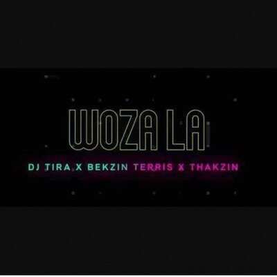 DJ Tira – Woza La ft. Bekzin Terris & Thakzin + Video