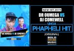 Dr Oumega & DJ Comewell – Unga Phapheli