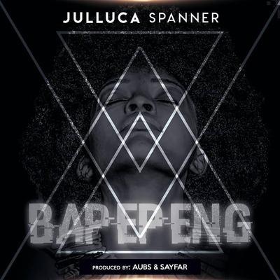 Julluca Spanner – Bapepeng Bafana