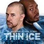 RJ Benjamin & Thee Gobbs – Thin Ice