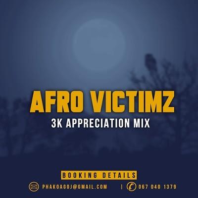 Afro Victimz – 3k Appreciation Mix