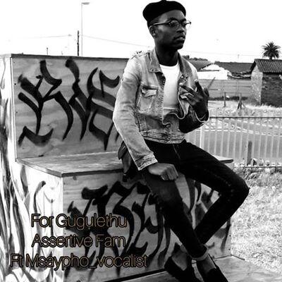 Assertive Fam – For Gugulethu ft. Msaypho Vocalist