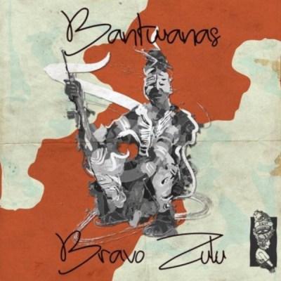 Bantwanas – Bravo Zulu (Original Mix)