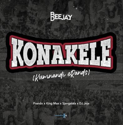 Bee Deejay – Konakele ft. Prando, King Max, Sjangalala & DJ Jeje