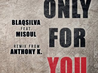BlaQsilva – Only For You ft. Misoul (Original Mix)