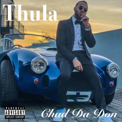 Chad Da Don – Thula