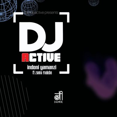 DJ Active – Indoni Yamanzi ft. Zama Radebe