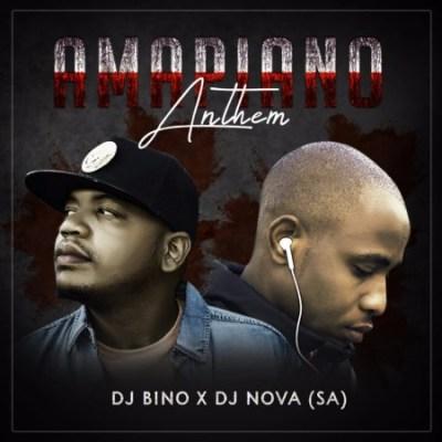 Dj Bino x Dj Nova SA – Amapiano Anthem