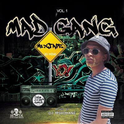 Dj Mshimane – MadGang Vol.1