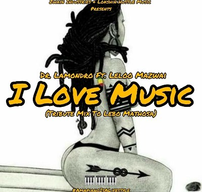 Dr. Lamondro – I Love Music (Cover) ft. Leloo Mazwai