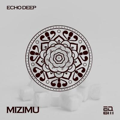 Echo Deep – Mizimu (Original Mix)