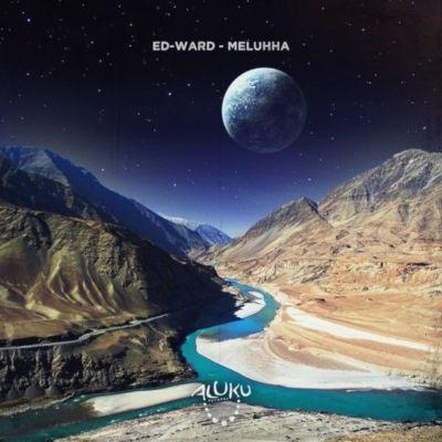Ed-Ward – Meluhha (Original Mix)