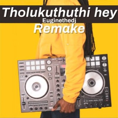 Euginethedj – Tholukuthi Hey (Remake)