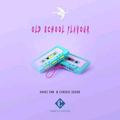 Havoc Fam – Old School Flavour ft. Chronic Sound