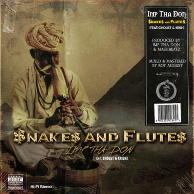 IMP Tha Don – Snakes And Flutes Ft. Ghoust & Krish