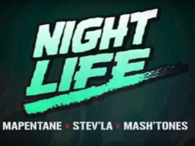 Mapentane x Stev'La x Mash'Tones – Night Life