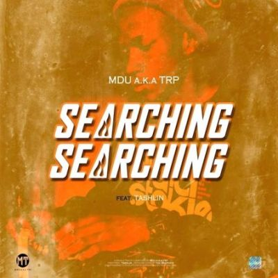 MDU aka TRP – Searching Ft. Tashlin