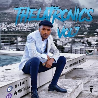 Mr Thela – Theletronics Vol.7 (40K Likes Appreciation Mix)