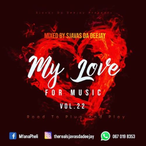 Sjavas Da Deejay – My Love For Music Vol. 22 (Road To Plug & Play Episode 1)