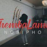 Video: Nosipho – Thembalami