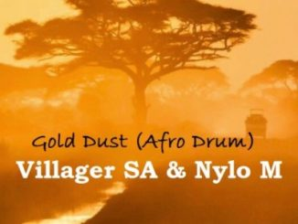 Villager SA & Nylo M – Gold Dust (Afro Drum)