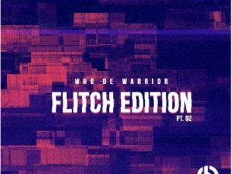 Who De Warrior – Dust ft. Les Toka