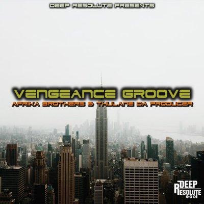 Afrika Brothers & Thulane Da Producer – Vengeance Groove (Dub Mix)