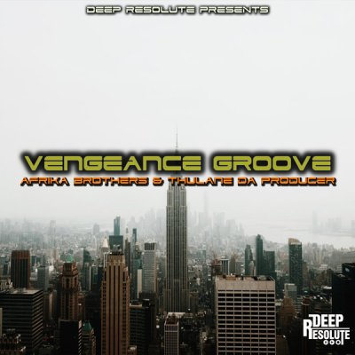 Afrika Brothers & Thulane Da Producer – Vengeance Groove (Ultra Mix)