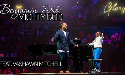 Benjamin Dube – Mighty God ft. Vashawn Mitchell + Video